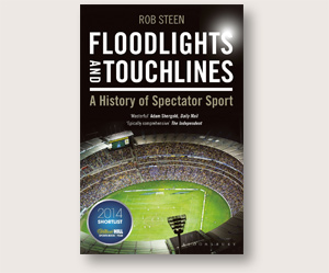 Floodlights and Touchlines - A History of Spectator Sport