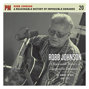 Robb Johnson - A reasonable history of impossible demands