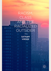 Racism, Class and the Racialized Outsider. Satnam Virdee